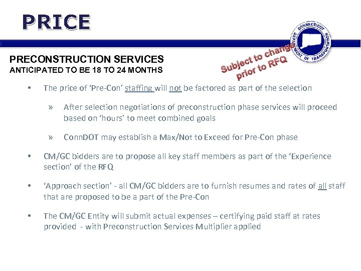 PRICE ge han c PRECONSTRUCTION SERVICES t to RFQ ec ubj or to ANTICIPATED
