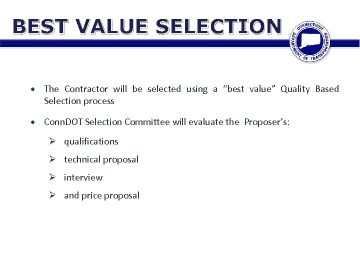 """BEST VALUE SELECTION The Contractor will be selected using a """"best value"""" Quality Based"""