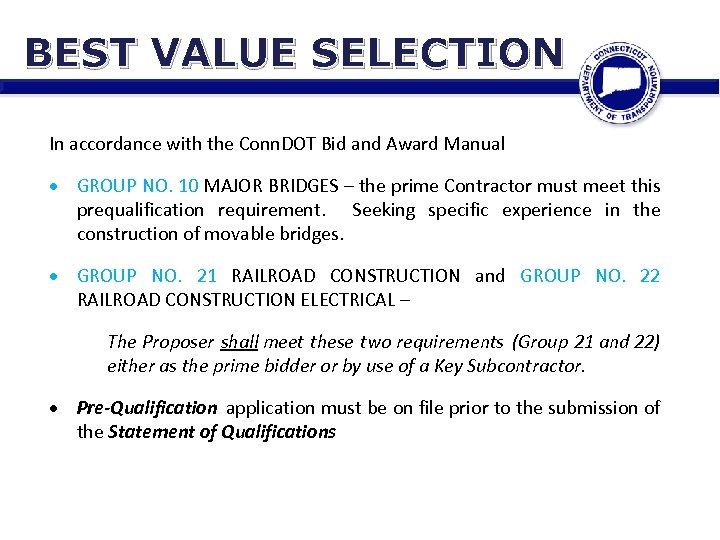 BEST VALUE SELECTION In accordance with the Conn. DOT Bid and Award Manual GROUP