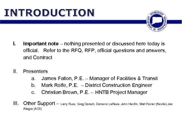 INTRODUCTION I. Important note – nothing presented or discussed here today is official. Refer