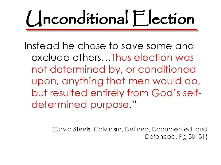 Unconditional Election Instead he chose to save some and exclude others…Thus election was not