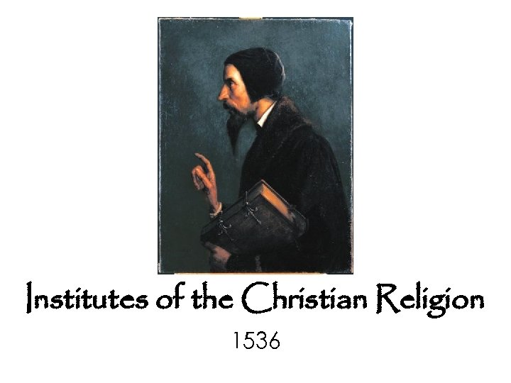 Institutes of the Christian Religion 1536