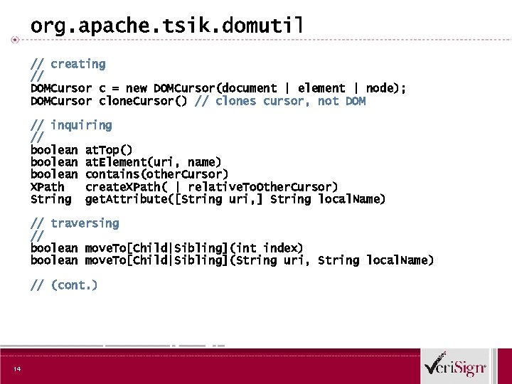 org. apache. tsik. domutil // creating // DOMCursor c = new DOMCursor(document | element