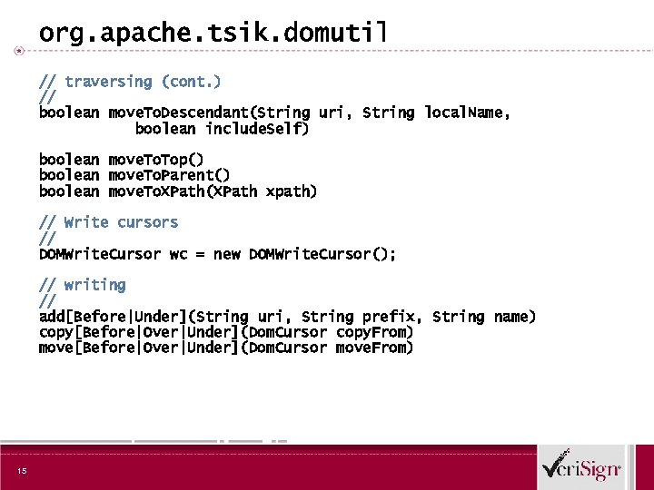 org. apache. tsik. domutil // traversing (cont. ) // boolean move. To. Descendant(String uri,