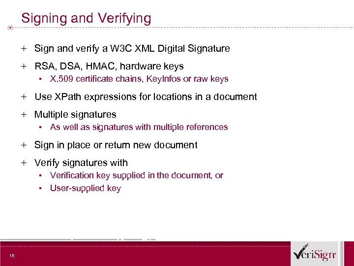 Signing and Verifying + Sign and verify a W 3 C XML Digital Signature