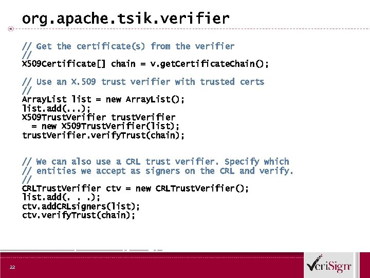org. apache. tsik. verifier // Get the certificate(s) from the verifier // X 509
