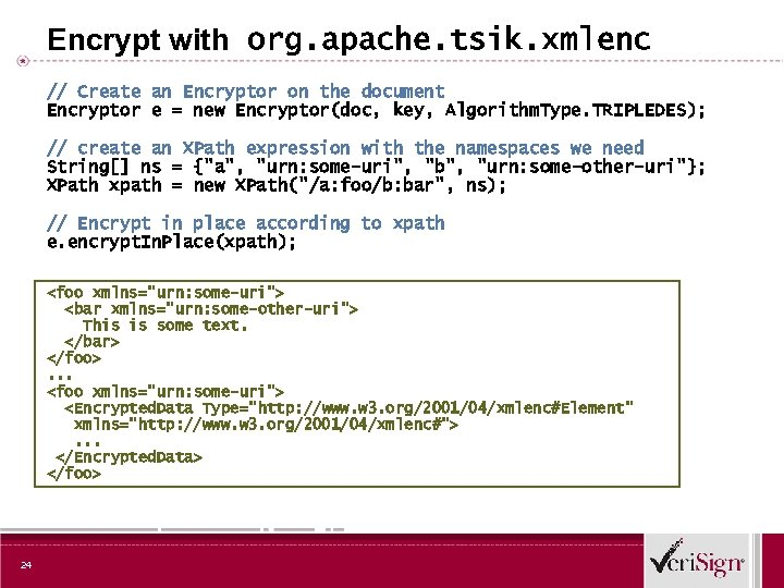Encrypt with org. apache. tsik. xmlenc // Create an Encryptor on the document Encryptor