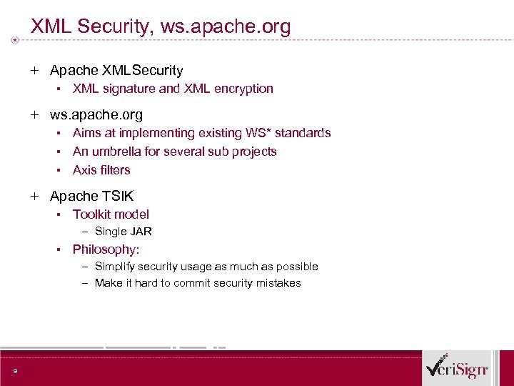 XML Security, ws. apache. org + Apache XMLSecurity ▪ XML signature and XML encryption