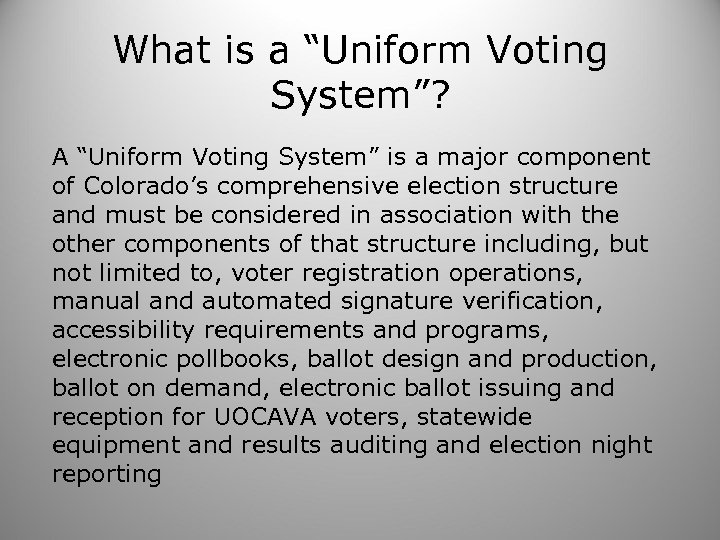 "What is a ""Uniform Voting System""? A ""Uniform Voting System"" is a major component"