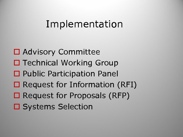 Implementation o o o Advisory Committee Technical Working Group Public Participation Panel Request for