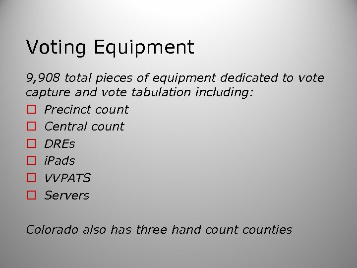 Voting Equipment 9, 908 total pieces of equipment dedicated to vote capture and vote