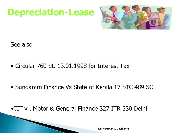 Depreciation-Lease See also • Circular 760 dt. 13. 01. 1998 for Interest Tax •
