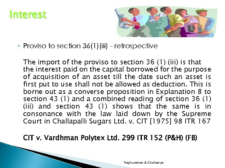 Interest ◦ Proviso to section 36(1)(iii) - retrospective The import of the proviso to