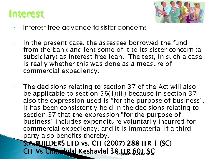 Interest ◦ Interest free advance to sister concerns - In the present case, the