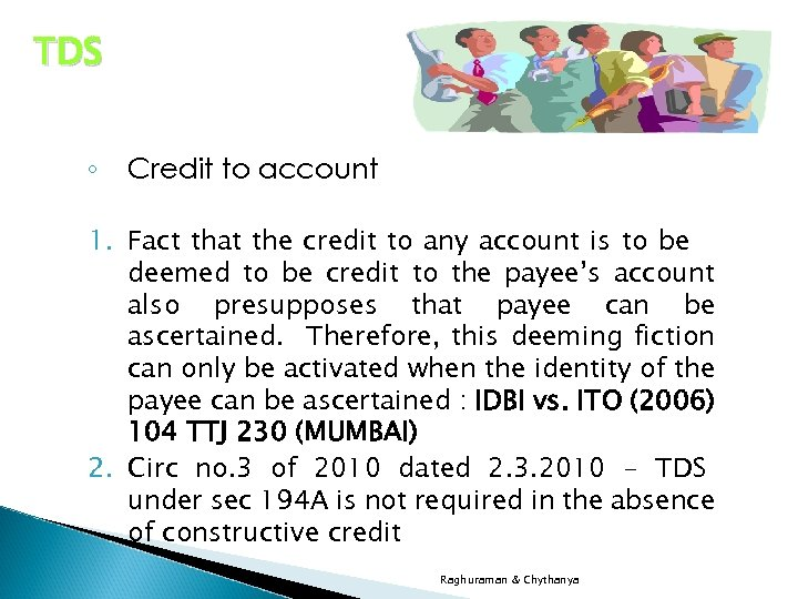TDS ◦ Credit to account 1. Fact that the credit to any account is