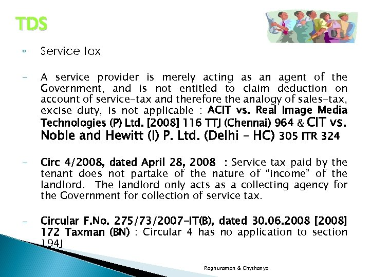 TDS ◦ Service tax - A service provider is merely acting as an agent