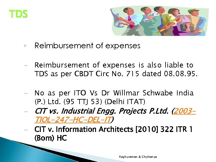 TDS ◦ Reimbursement of expenses - Reimbursement of expenses is also liable to TDS