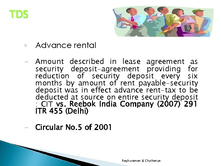 TDS ◦ Advance rental - Amount described in lease agreement as security deposit-agreement providing