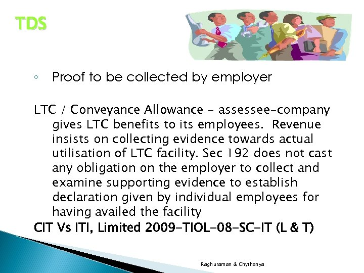 TDS ◦ Proof to be collected by employer LTC / Conveyance Allowance - assessee-company