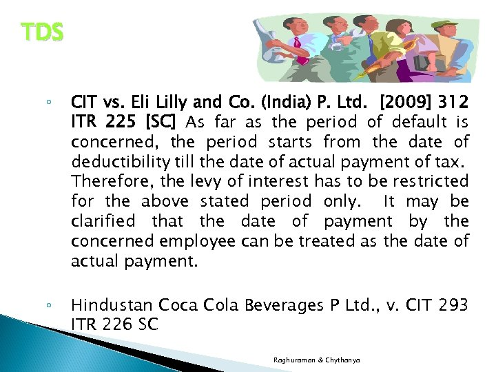 TDS ◦ CIT vs. Eli Lilly and Co. (India) P. Ltd. [2009] 312 ITR
