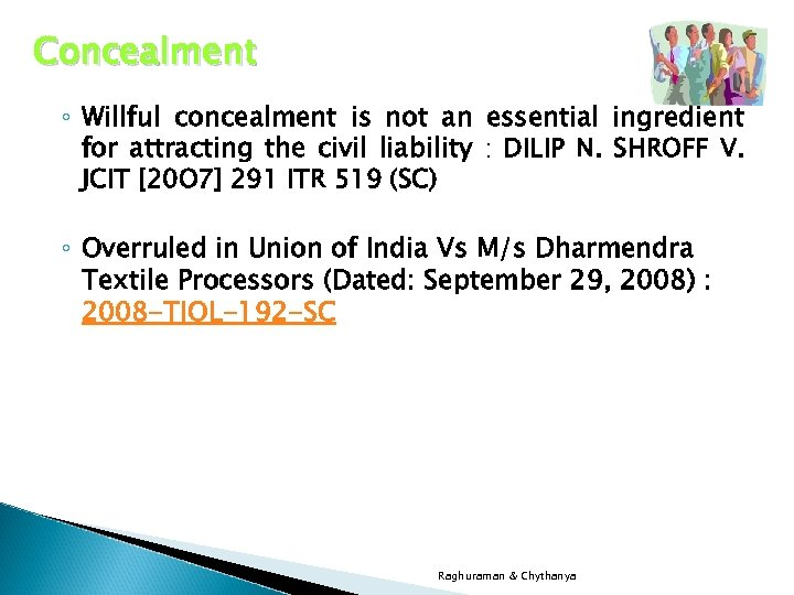 Concealment ◦ Willful concealment is not an essential ingredient for attracting the civil liability