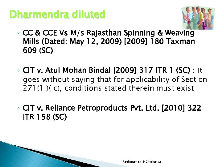 Dharmendra diluted ◦ CC & CCE Vs M/s Rajasthan Spinning & Weaving Mills (Dated: