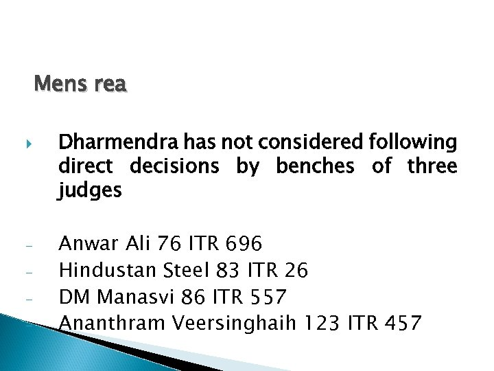 Mens rea - Dharmendra has not considered following direct decisions by benches of three