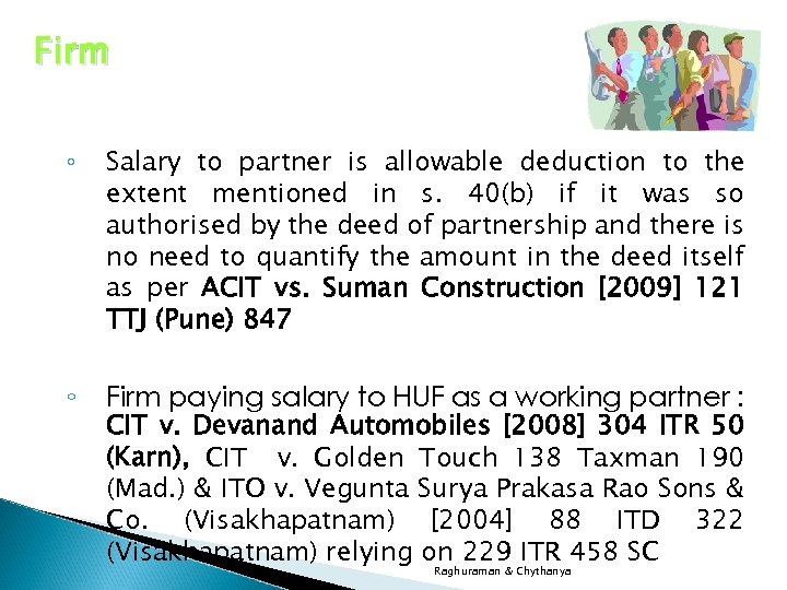Firm ◦ Salary to partner is allowable deduction to the extent mentioned in s.