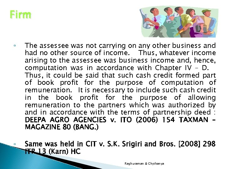 Firm ◦ The assessee was not carrying on any other business and had no
