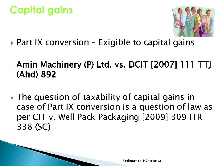 Capital gains - § Part IX conversion – Exigible to capital gains Amin Machinery