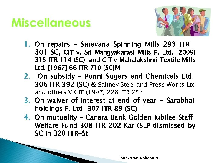 Miscellaneous 1. On repairs - Saravana Spinning Mills 293 ITR 301 SC, CIT v.
