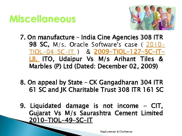 Miscellaneous 7. On manufacture – India Cine Agencies 308 ITR 98 SC, M/s. Oracle