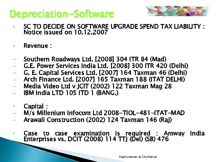 Depreciation-Software ◦ SC TO DECIDE ON SOFTWARE UPGRADE SPEND TAX LIABILITY : Notice issued