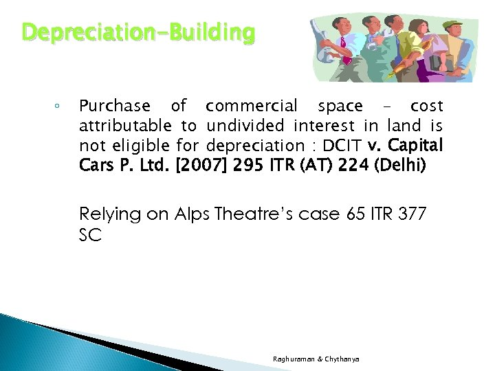 Depreciation-Building ◦ Purchase of commercial space – cost attributable to undivided interest in land