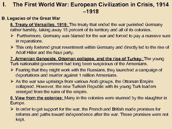 I. The First World War: European Civilization in Crisis, 1914 – 1918 B. Legacies