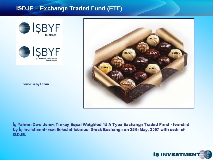 ISDJE – Exchange Traded Fund (ETF) www. isbyf. com İş Yatırım Dow Jones Turkey