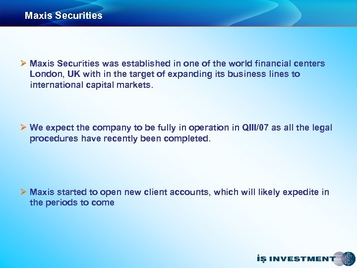 Maxis Securities Ø Maxis Securities was established in one of the world financial centers