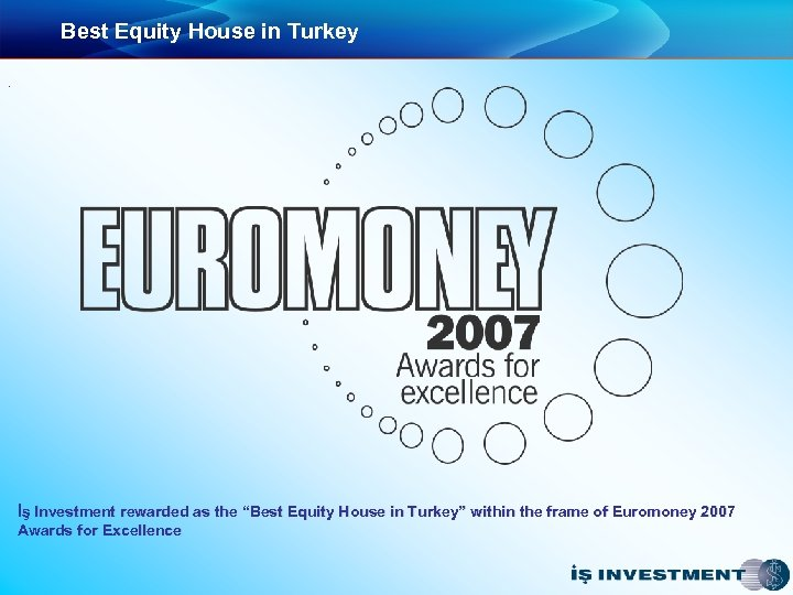 "Best Equity House in Turkey. İş Investment rewarded as the ""Best Equity House in"