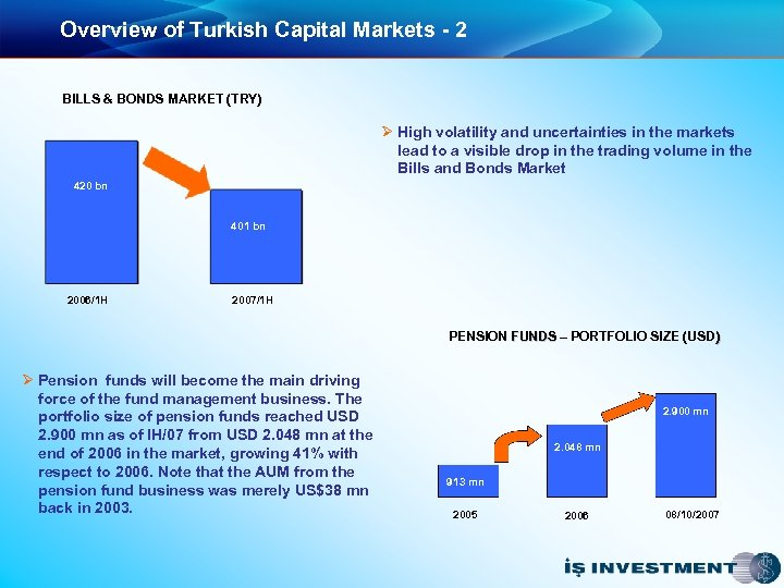 Overview of Turkish Capital Markets - 2 BILLS & BONDS MARKET (TRY) Ø High