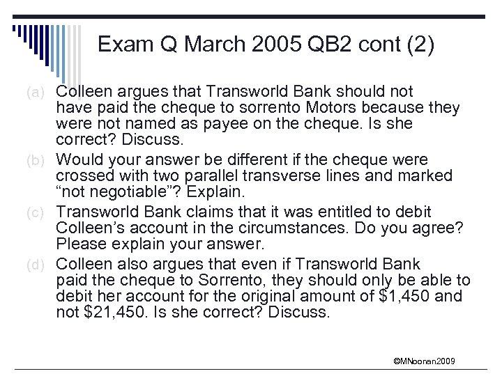 Exam Q March 2005 QB 2 cont (2) (a) Colleen argues that Transworld Bank