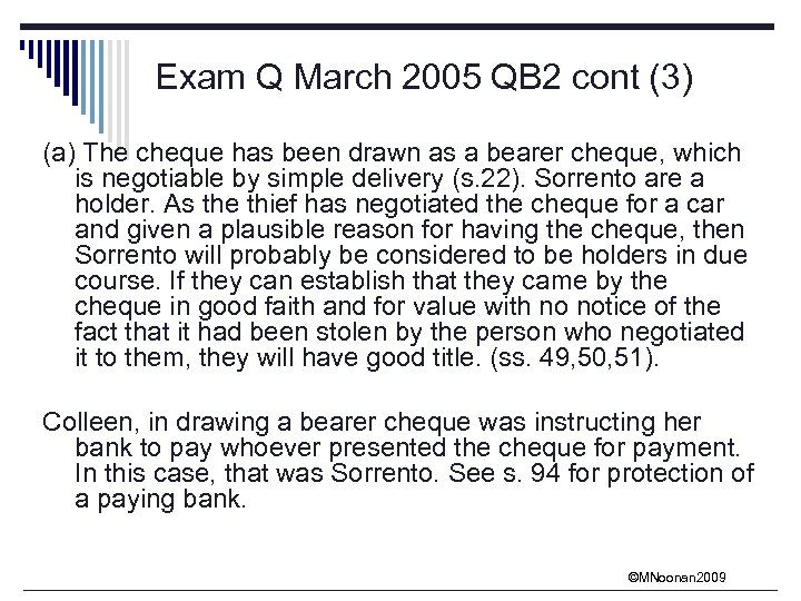 Exam Q March 2005 QB 2 cont (3) (a) The cheque has been drawn