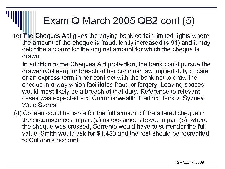 Exam Q March 2005 QB 2 cont (5) (c) The Cheques Act gives the