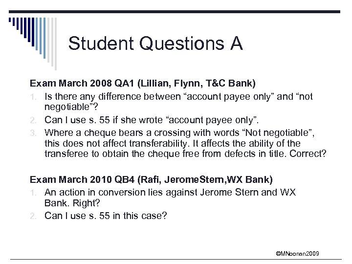 Student Questions A Exam March 2008 QA 1 (Lillian, Flynn, T&C Bank) 1. Is