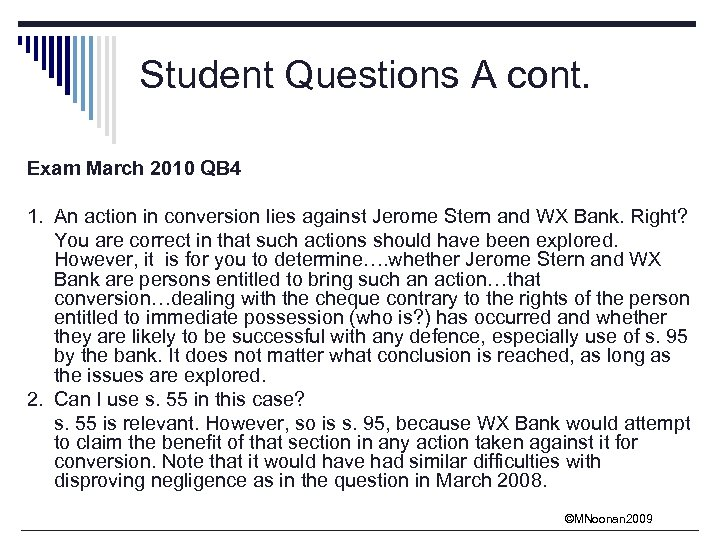 Student Questions A cont. Exam March 2010 QB 4 1. An action in conversion