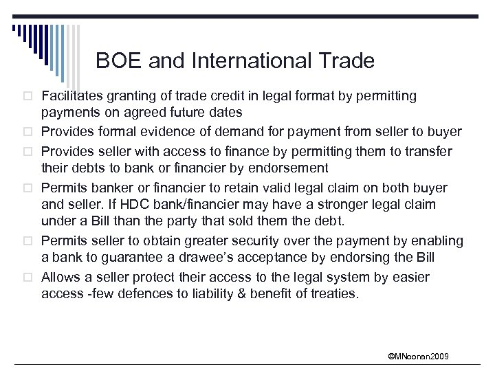 BOE and International Trade o Facilitates granting of trade credit in legal format by