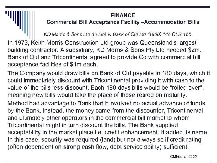 FINANCE Commercial Bill Acceptance Facility –Accommodation Bills KD Morris & Sons Ltd (In Liq)