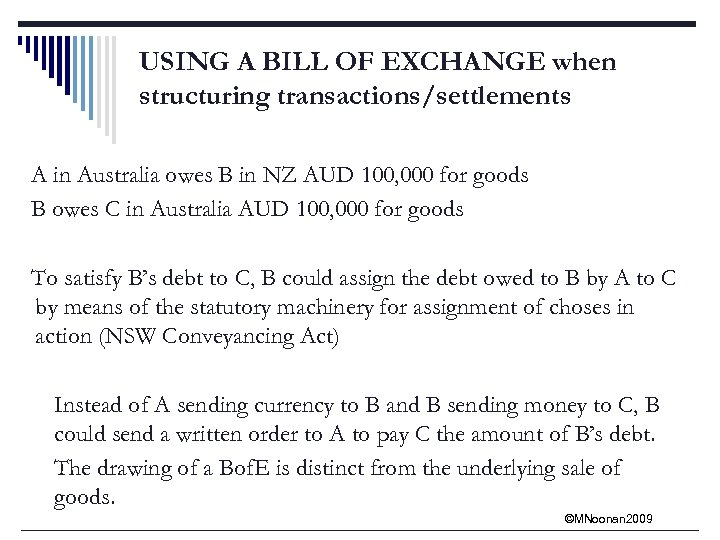 USING A BILL OF EXCHANGE when structuring transactions/settlements A in Australia owes B in
