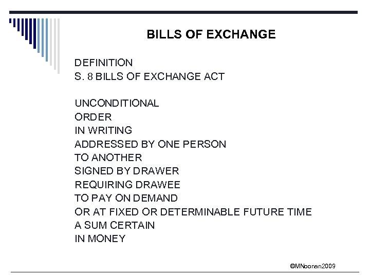 BILLS OF EXCHANGE DEFINITION S. 8 BILLS OF EXCHANGE ACT UNCONDITIONAL ORDER IN WRITING