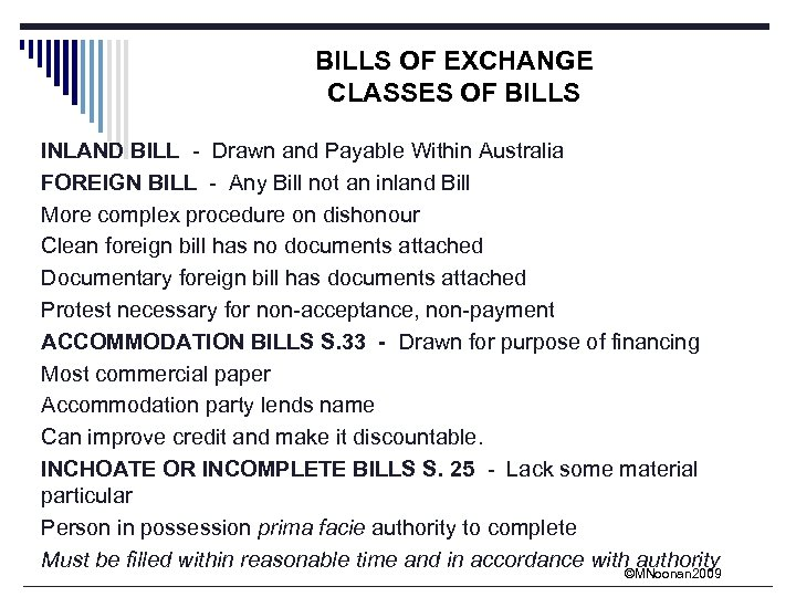 BILLS OF EXCHANGE CLASSES OF BILLS INLAND BILL - Drawn and Payable Within Australia