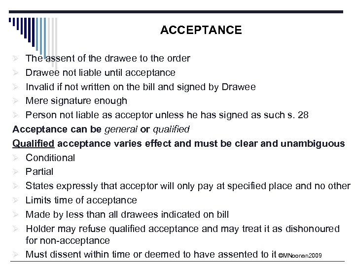 ACCEPTANCE Ø The assent of the drawee to the order Ø Drawee not liable